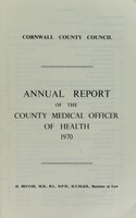view [Report 1970] / Sanitary Committee [- Medical Officer of Health], Cornwall County Council.