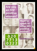 view Are you an HIV positive woman? : Want to speak to other HIV positive women? : 0207713 0222 / Positively Women, living with HIV ... changing lives.