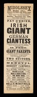 view Look! Look! Startling attractions. Monday, December 6th, 1886, and every evening : Another surprise for London. Important engagement of Pat O'Brien, the great Irish Giant and his wife, the renowned German Giantess ...