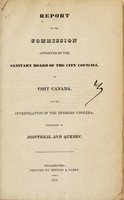 view Report of the Commission appointed by the Sanitary Board of the City Councils, to visit Canada, for the investigation of the epidemic cholera, prevailing in Montreal and Quebec.