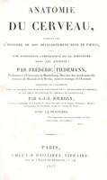 view Anatomie du cerveau, contenant l'histoire de son développement dan le foetus, avec une exposition comparative de sa structure dans les animaux / par Frédéric Tiedemann ; traduite de l'allemand ... par A.-J.-L.-Jourdan.