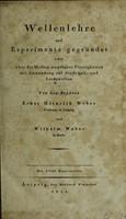 view Wellenlehre auf Experimente gegründet oder über die Wellen tropfbarer Flüssigkeiten mit Anwendung auf die Schall- und Lichtwellen / Von den Brüdern Ernst Heinrich Weber ... und Wilhelm Weber.