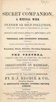 view The secret companion, a medical work on onanism ... and on venereal and syphilitic diseases ... followed by observations on marriage.
