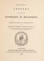 view Three chapters of letters relating to the suppression of monasteries / Edited from the originals in the British Museum by Thomas Wright.