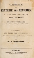 view Compendium der Anatomie des Menschen, mit 160 eingedruckten Abbildungen nach Erasmus Wilson's Anatomischem Vademecum; Sum Gebrauch fur Arzte und Studirende ... / von Dr. L. Hollstein.