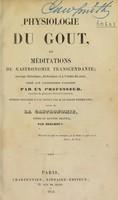 view Physiologie du goût, ou méditations de gastronomie transcendante ... / par un professeur [A. Brillat-Savarin].