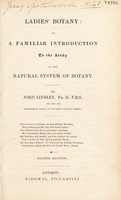 view Ladies botany: or, a familiar introduction to ... the natural system of botany / [John Lindley].
