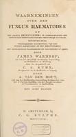 view Waarnemingen over den fungus haematodes of het zachte kreeftgezwel, in onderscheidene der gewigtigste werktuigen van het menschelijk ligchaam / Naar het Hoogduitsch van C.G. Kuhn, door A. van der Hout.