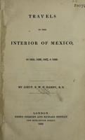 view Travels in the interior of Mexico, in 1825, 1826, 1827, & 1828