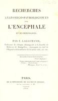 view Recherches anatomico-pathologiqúes sur l'encéphale et ses dépendances. Lettre 1ère [-4ème] / Par F. Lallemand.