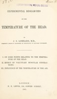 view Experimental researches on the temperature of the head : I. On some points relating to the temperature of the head ; II. Effect on voluntary muscular contractions ; III. Influence of the temperature of the air / by J.S. Lombard.