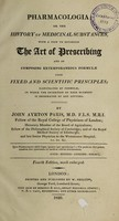 view Pharmacologia; or the history of medicinal substances, with a view to establish the art or prescribing. And of composing extemporaneous formulae upon fixed and scientific principles / by John Ayrton Paris.