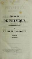 view Élémens de physique expérimentale et de météorologie / Par M. Pouillet.