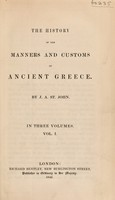 view The history of the manners and customs of ancient Greece / By J.A. St. John.