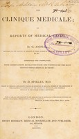 view The clinique médicale; or, reports of medical cases / Condensed and translated, with observations ... from ... medical authors: by D. Spillan.