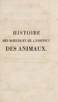 view Histoire des moeurs et de l'instinct des animaux : avec les distributions méthodiques et naturelles de toutes leurs classes cours fait a L'Athénee royal de Paris / Par J.-J. Virey.