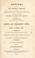 view Letters written by eminent persons in the 17th and 18th centuries: to which are added, Hearne's Journeys to Reading, and to Whaddon Hall, the seat of Browne Willis, Esq., and Lives of eminent men / by John Aubrey, esq. The whole now first published from the originals in the Bodleian library and Ashmolean Museum, with biographical and literary illustrations [by J. Walker and P. Bliss].