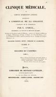 view Clinique médicale, ou, choix d'observations recueillies a l'Hôpital de la Charité (Clinique de M. Lerminier) / Par G. Andral.
