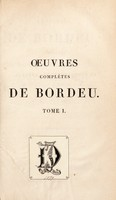view Œuvres complètes de Bordeu / précédées d'une notice sur sa vie et sur ses ouvrages, par M. le Chevalier Richerand.