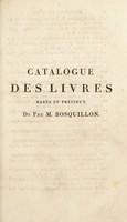 view Catalogue des livres rares et précieux de feu M. Bosquillon, médecin de l'Hõtel-Dieu dont la vente aura lieu le lundi 9 nov. et jours suivans, à 6 heures très-précises du soir, au College de France / [M. Bosquillon (Edouard-François-Marie)].