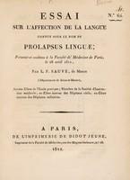view Essai sur l'affection de la langue connue sous le nom de prolapsus linguæ : présenté et soutenu à la Faculté de Médecine de Paris, le 28 avril 1812, / par L.F. Sauvé, de Meaux.