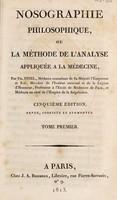 view Nosographie philosophique, ou la méthode de l'anaylse appliquée a la médecine / Par Ph. Pinel.