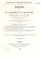 view Thèse pour le doctorat en médecine : présentée et soutenue le 25 juillet 1842, / par Pierre-François Tricou, né à la Nouvelle-Orléans ... Propositions et Observations. ... [etc].