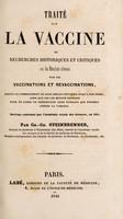 view Traité sur la vaccine ou recherches historiques et critiques sur les résultats obtenus par les vaccinations et revaccinations, depuis le commencement de leur emploi universel jusqu'à nos jours, ainsi que sur les moyens proposés pour en faire un préservatif aussi puissant que possible contre la variole