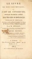 view Le livre de tous les ménages, ou l'art de conserver, pendant plusieurs années, toutes les substances animales et végétales / [Nicolas Appert].