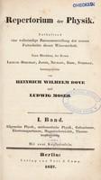 view Repertorium der Physik. Enthaltend eine vollständige Zusammenstellung der neuern Fortschritte dieser Wissenschaft ... / herausgegeben von Heinrich Wilhelm Dove und Ludwig Moser.