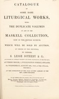 view Catalogue of some rare liturgical works, being the duplicate volumes of and in the Maskell collection ... Which will be sold ... on ... August 30th, 1848.