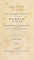 view An account of the transactions of His Majesty's mission to the court of Persia, : in the years 1807-11, / by Sir Harford Jones Brydges, to which is appended, a brief history of the Wahauby.
