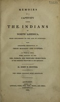 view Memoirs of a captivity among the Indians of North America, from childhood to the age of nineteen: with anecdotes descriptive of their manners and customs. To which is added, some account of the soil, climate, and vegetable productions of the territory westward of the Mississippi