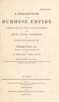 view A description of the Burmese Empire / compiled chiefly from native documents by the Revnd. Father Sangermano and tr. from his ms. by William Tandy ; with a preface and note by John Jardine.