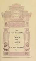 view Two visits to the tea countries of China and the British tea plantations in the Himalaya / with a narrative of adventures, and a full description of the culture of the tea plant, the agriculture, horticulture, and botany of China. By Robert Fortune.