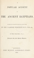 view A popular account of the Ancient Egyptians : revised and abridged from his larger work / by Sir J. Gardner Wilkinson.