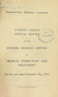 view [Report 1936] / School Medical Officer of Health, Gloucestershire County Council.