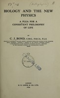view Biology and the new physics : a plea for a consistent philosophy of life / by C.J. Bond.