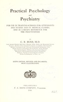 view Practical psychology and psychiatry : for use in training-schools for attendants and nurses and in medical classes, and as a ready reference for the practitioner / by C.B. Burr.