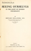 view Seeing ourselves in the light of modern psychology / by Bernard Hollander.