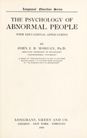 view The psychology of abnormal people : with educational applications / by John J.B. Morgan.