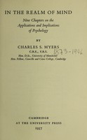 view In the realm of mind : nine chapters on the applications and implications of psychology / by Charles S. Myers.