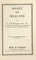 view Magic and healing / [C.J.S. Thompson].