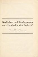 """view Nachträge und Ergänzungen zur """"Geschichte des Zuckers"""" / von Edmund O. von Lippmann."""