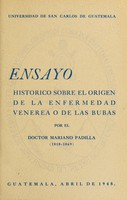 view Ensayo histórico sobre el orígen de la enfermedad venérea o de las bubas : y de su antigüedad tanto en Europa, como en América