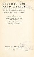 view The history of paediatrics : the progress of the study of diseases of children up to the end of the XVIIIth century / by George Frederic Still.