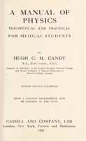 view A manual of physics, theoretical and practical : for medical students / by Hugh C. H. Candy.