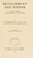 view Development and purpose : an essay towards a philosophy of evolution / by L.T. Hobhouse.