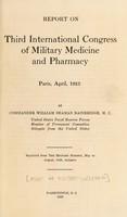 view Report on third International Congress of Military Medicine and Pharmacy, Paris, April, 1925 / by William Seaman Bainbridge.