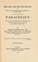 view The life and the doctrines of Philippus Theophrastus Bombast of Hohenheim : known by the name of Paracelsus